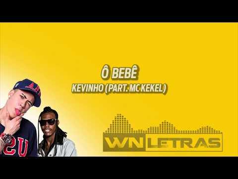 O Bebê - Kevinho e Mc Kekel LETRA WN Letras