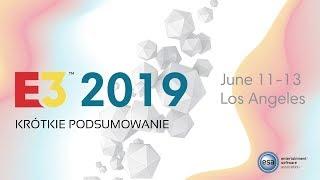 E3 2019 - Krótkie podsumowanie (tak, jasne)
