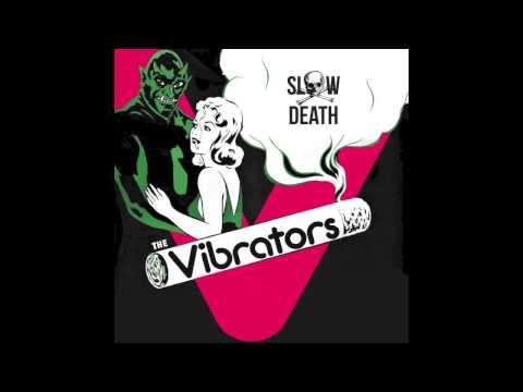 The Vibrators - Slow Death