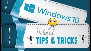 Essential tips and tricks of Windows 10 2018