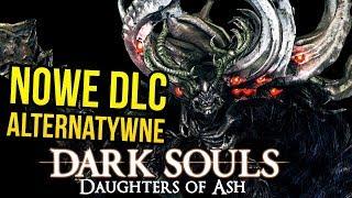 Zagrajmy w Dark Souls: Daughters of Ash - DLC ALTERNATYWNE   MOD [#09 Archiwum]