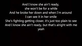 I know She Ain't Ready by Luke Combs Lyrics