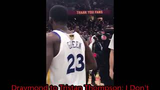 Draymond Green to Tristan Thompson 'I Don't F**K With You'  after Game 4 2018 NBA FInals