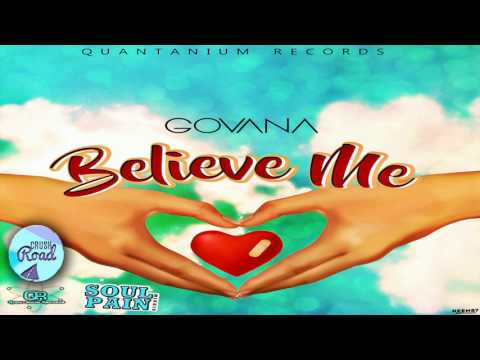 Govana - Believe Me [Soul Pain Riddim] January 2017