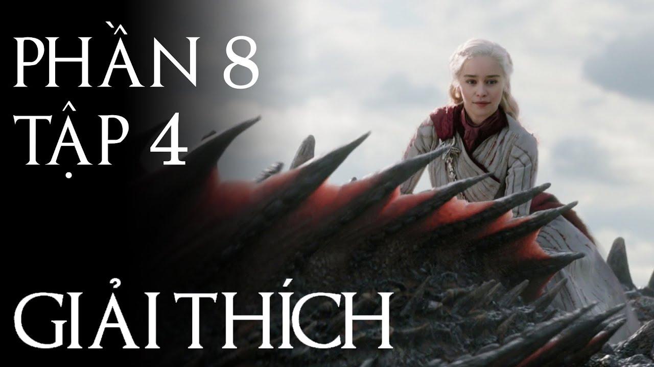 Game of Thrones – Giải thích PHẦN 8 TẬP 4