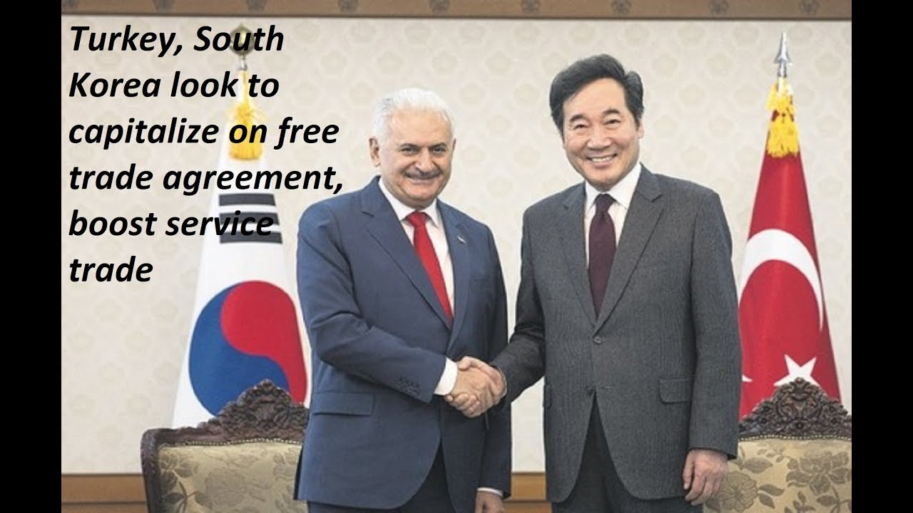 Turkey South Korea Look To Capitalize On Free Trade Agreement