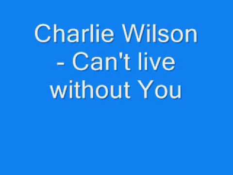 Charlie Wilson - Can't Live without You **HOT NEW RnB 09**