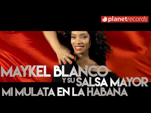 MAYKEL BLANCO Y SU SALSA MAYOR - Mi Mulata En La Habana (Oficial 4K) Yanet Fuentes - Michel Miranda
