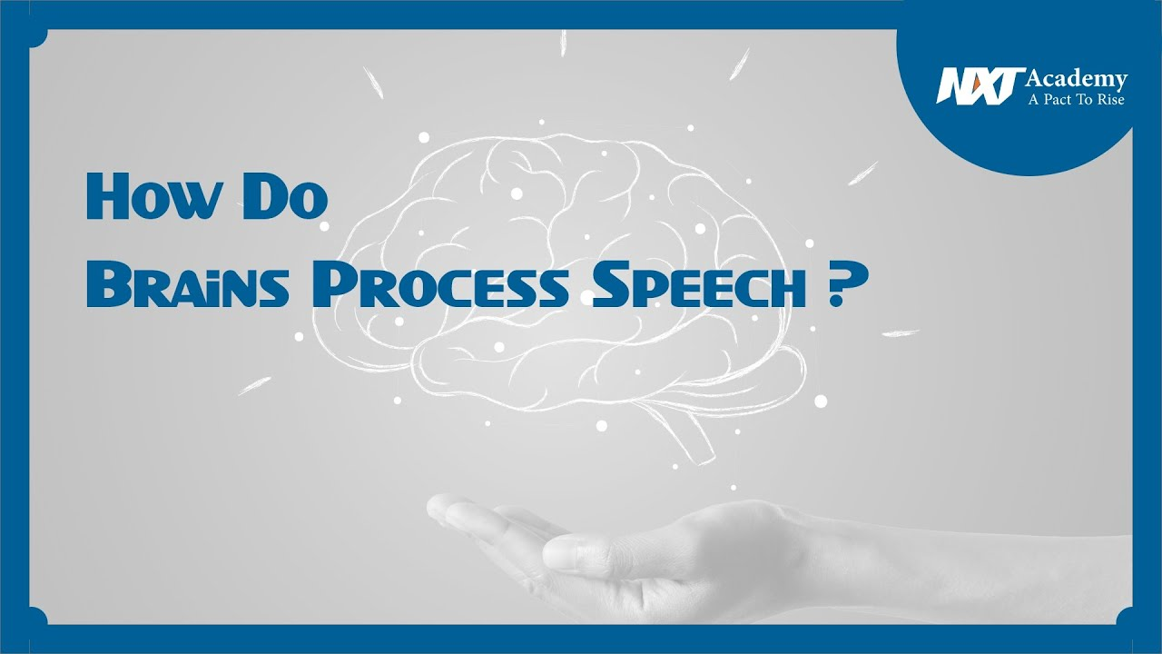 Download How do our brains processes speech | Communication Skills | Nxt Academy | Pratik Deo