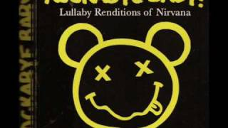 Rockabye Baby!-Nirvana-[Smells Like Teen Spirit]
