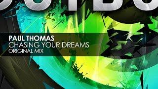 Paul Thomas - Chasing Your Dreams (Original Mix)