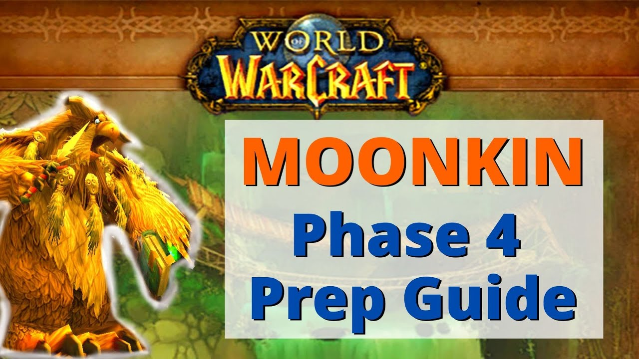 Balance Druid Phase 4 Prep Guide What I Am Doing Moonkin Youtube
