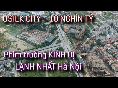 Những dự án BỎ HOANG phần 3 | USILK CITY 10 NGHÌN TỶ – Phim trường KINH DỊ LẠNH NHẤT Hà Nội