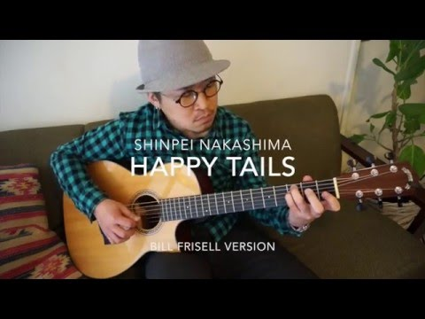 Happy Trails ShinpeiNakashima / Bill Frisell version