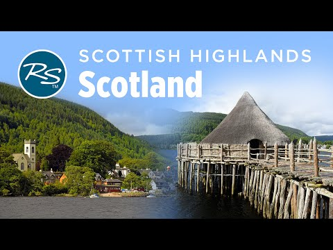Highlands, Scotland: Crannogs and Cairns - Rick Steves' Europe Travel Guide - Travel Bite
