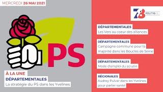 7/8 Politique. Journal des campagnes électorales du 26 mai 2021