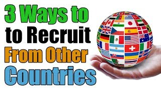 Business Expansion Strategy - 3 Ways to Recruit from Another Country