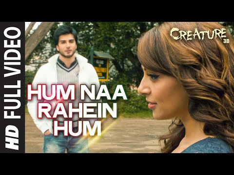 Hum Naa Rahein Hum FULL VIDEO Song | Mithoon | Creature 3D | Benny Dayal | Bollywood Songs