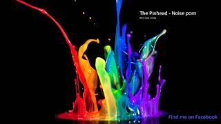 The Pinhead - Noise porn  (Nico Lauz B-Day Set)