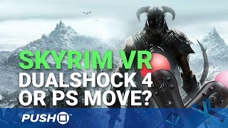 Skyrim VR PS4 Controls: DualShock 4 or PlayStation Move?   PSVR   PS4 Pro Gameplay Footage