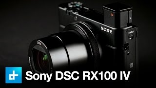 Sony Cyber Shot DSC RX100 IV - Hands On Review