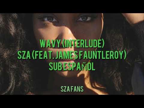 SZA - Wavy (Interlude) [feat. James Fauntleroy] | SUB ESPAÑOL