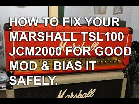 Marshall TSL100 JCM2000 Amplifier PERMANENT FIX Mods And Biasing Review - Tonymckenziecom