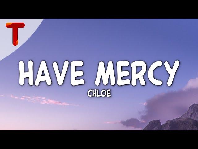 Chlöe - Have Mercy (Clean - Lyrics)