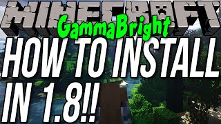 How To Install GammaBright In Minecraft 1.8