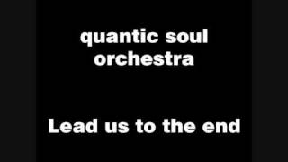 quantic soul orchestra feat. Noelle Scaggs - lead us to the end
