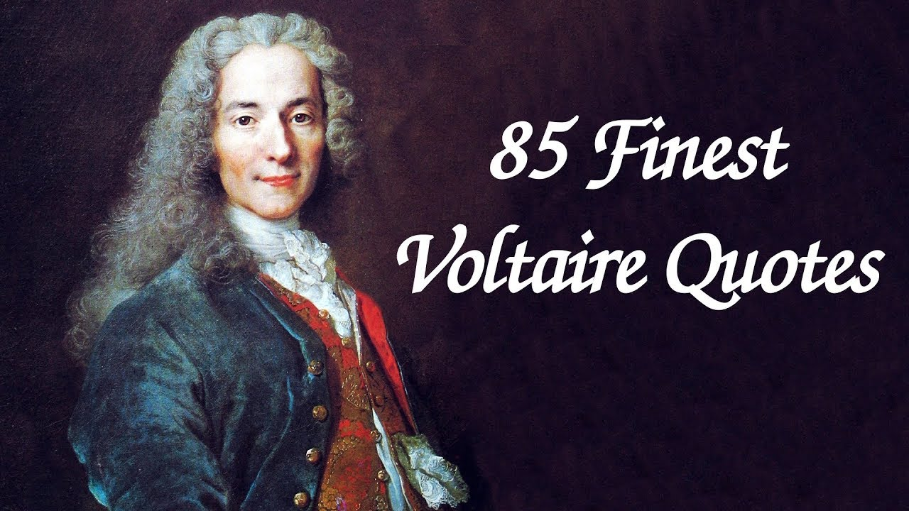 85 Finest Voltaire Quotes Magicalquote