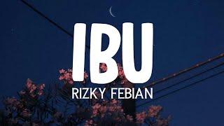 Gambar cover Rizky febian - IBU (musik video)