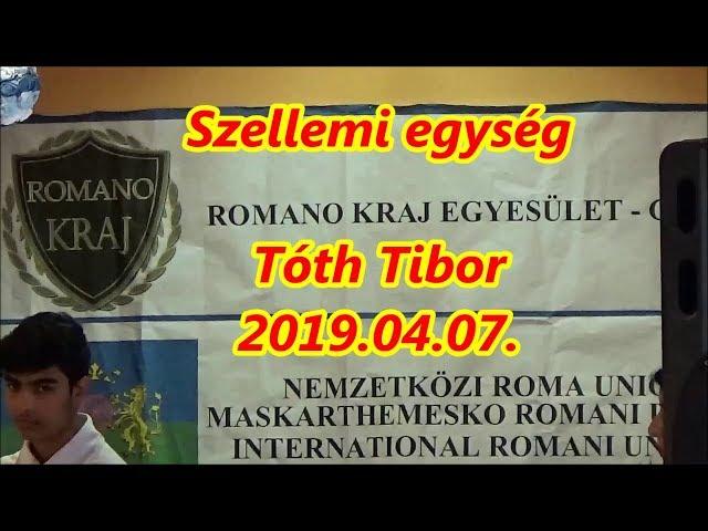 Romano Kraj Egyesület- Szellemi egység- Tóth Tibor