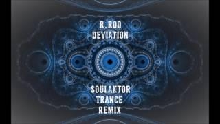r roo   Deviation SoulAktor Trance Remix