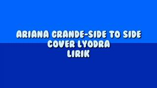 ARIANA GRANDE-SIDE TO SIDE COVER LYODRA
