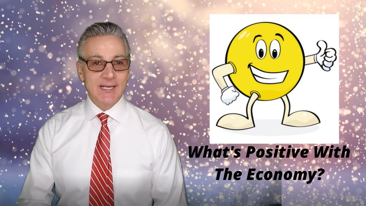 Whats positive with the economy?