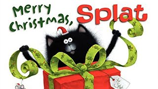Splat the Cat Merry Christmas Splat by Rob Scotton Read Aloud Children