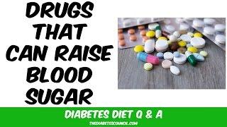 Drugs (medication) that Raise Blood Sugar Levels