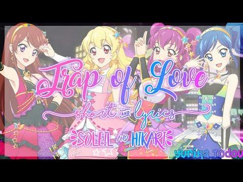 Aikatsu! Trap of Love Short + Lyrics Soleil & Hikari Mix
