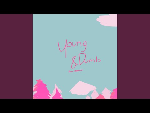 Young & Dumb (feat. Lonemoon)