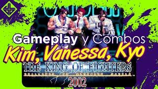 ¡GAMEPLAY CON COMBOS! KYO, VANESSA Y KIM. KOF 2002 PLUS