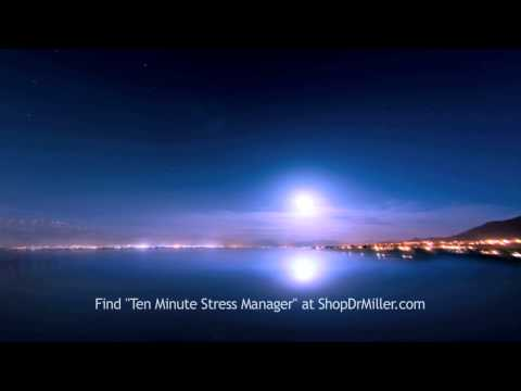 Ten Minute Stress Manager (Preview 1: Focusing for Rapid Relaxation) - Dr. Miller Guided Imagery