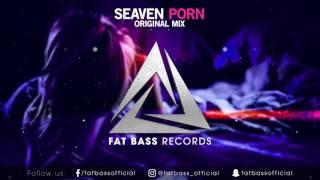 Seaven - Porn (Original Mix)