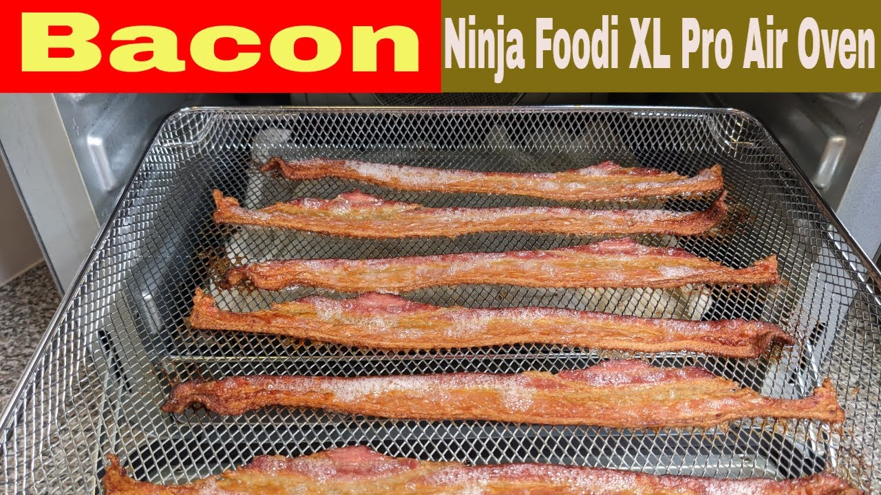 Bacon, Ninja Foodi XL Pro Air Oven Recipe