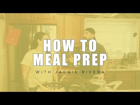 How to Meal Prep with Jacqie Rivera & Raul