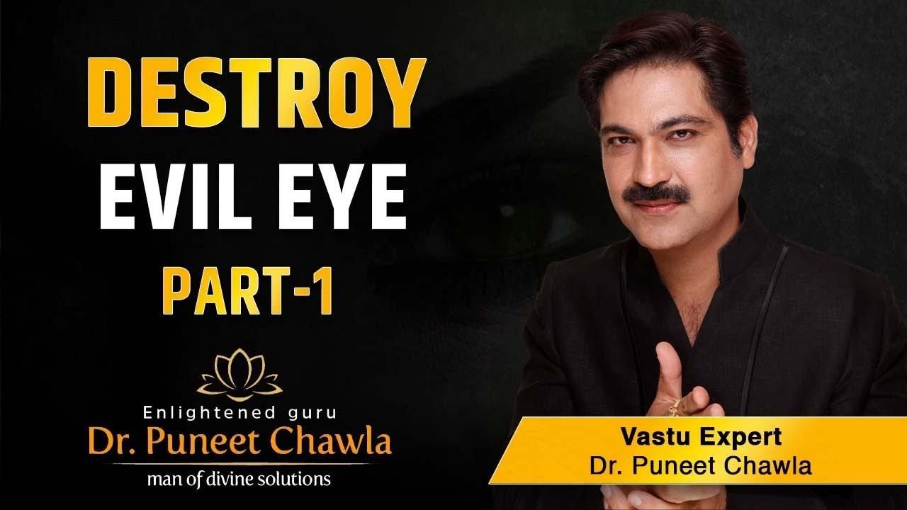 How to Cure the Evil Eye? (Part 1) Vastu Shastra Tips & Symptoms of Evil Eye