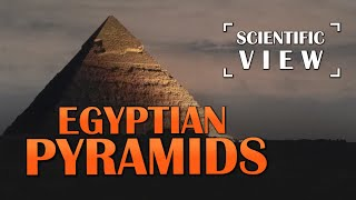 Egyptian Pyramids - Scientific View