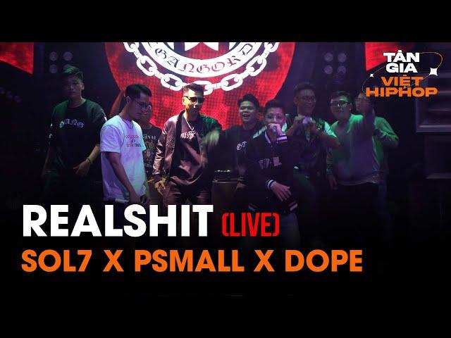 P$MALL - REALSHIT ft SOl7 n DOPEB | Live at Tân Gia Việt Hiphop