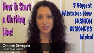 How to Start a Clothing Line! 5 Biggest Mistakes New FASHION DESIGNERS Make! Part 1