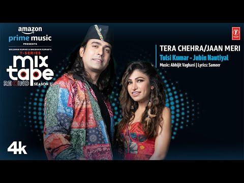 Tera Chehra/Jaan Meri - Tulsi Kumar & Jubin Nautiyal